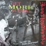 "LP ✦✦TEENGENERATE✦✦""Get More Action""-17 Punkers The Lost Egg Studio Recordings"